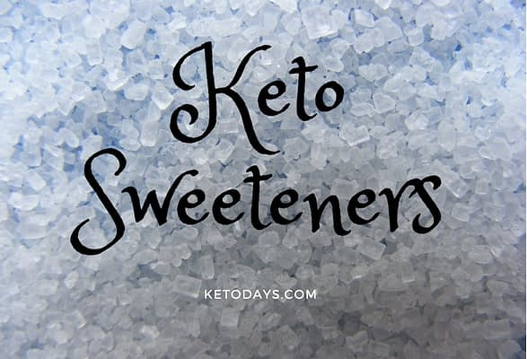 background is sugar granules and words say keto sweeteners ketodays.com