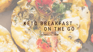 Many people appreciating a Ketogenic lifestyle, skip breakfast and eat at lunch. And frequently that keto lunch is breakfast foods. No matter how you like your eggs and sausage, you may want your Keto Breakfast On The Go.