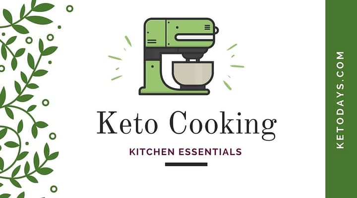 Picture of a green blender, green leaves, and the words Keto Coooking Kitchen Essentials and Ketodays.com