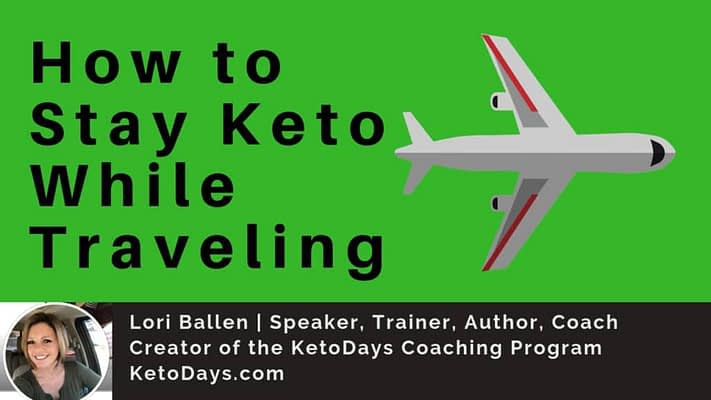 How to Stay Keto While Traveling