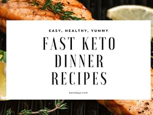 Nobody has time these days for long meals. This list of Fast Keto Recipes should get those hungry bellies satisfied in no time!