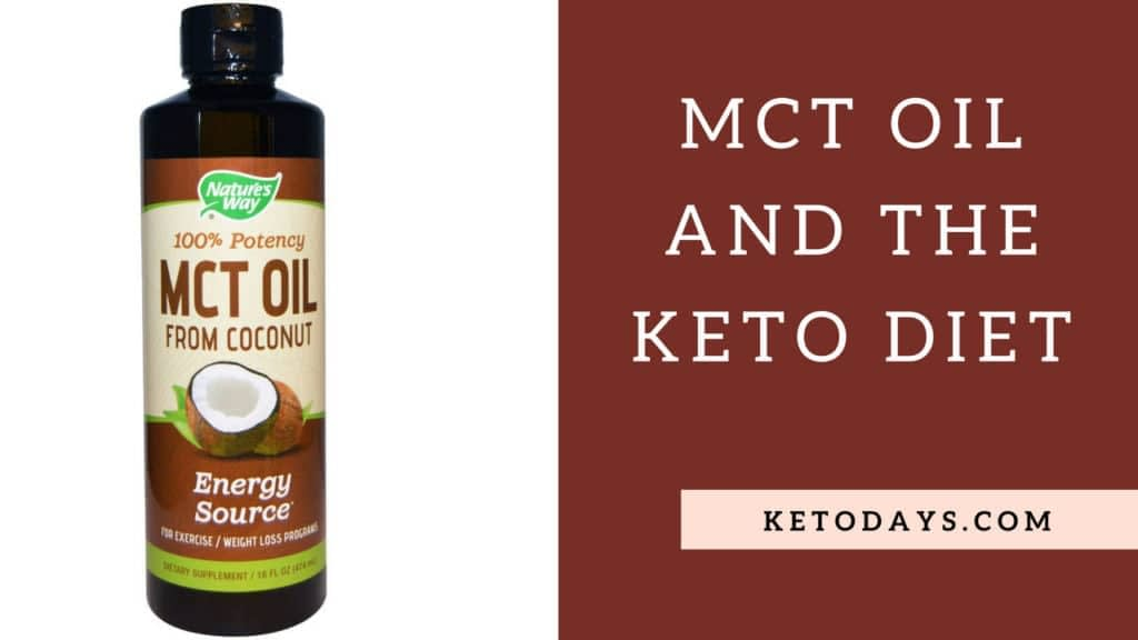 Picture of a bottle of MCT oil plus the words MCT oil and the keto diet by Ketodays.com